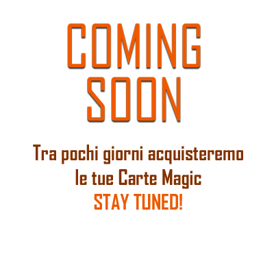 Vendi le tue Carte Magic - coming soon!